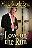 Love on the Run by Marie-Nicole Ryan front cover