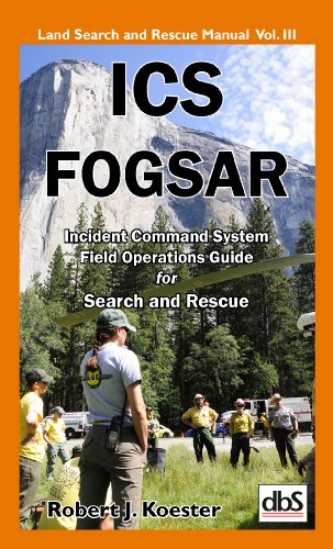 Incident Command System Field Operations Guide for Search and Rescue