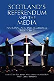 img - for Scotland's Referendum and the Media: National and International Perspectives by Neil Blain (2016-02-12) book / textbook / text book