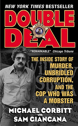 Double Deal: The Inside Story of Murder, Unbridled Corruption, and the Cop Who Was a Mobster