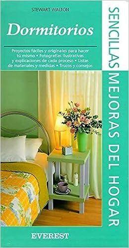 Sencillas Mejoreas Del Hogar (Dormitorios): Varios: 9788424184209: Amazon.com: Books