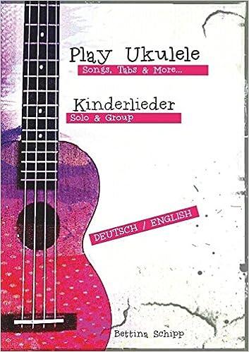 Play Ukulele Kinderlieder Play Ukulele Songs Tabs More