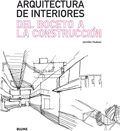 Descargar Libro Arquitectura De Interiores. Del Boceto A La Construcci¢n Jennifer Hudson