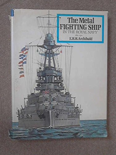 The metal fighting ship in the Royal Navy, 1860-1970,