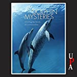 Dolphin Mysteries: Unlocking the Secrets of Communication | Kathleen M. Dudzinski,Toni Frohoff