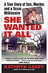 She Wanted It All: A True Story of Sex, Murder, and a Texas Millionaire (Avon True Crime) Mass Market Paperback