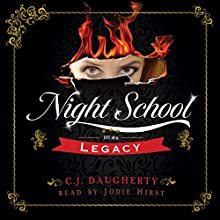 Night School: Legacy: Cimmeria Academy YA Thrillers, Book 2 Audiobook by CJ Daugherty Narrated by Jodie Hirst