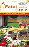 A Fatal Stain (A Daring Finds Mystery)