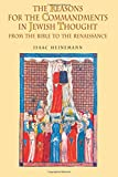 img - for The Reasons for the Commandments in Jewish Thought: From the Bible to the Renaissance (Reference Library of Jewish Intellectual History) book / textbook / text book