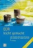 EÜR - leicht gemacht: Die Einnahme-Überschuss-Rechnung: Ein Lehrbuch für Studium und Praxis.
