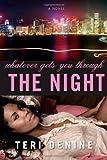 Whatever Gets You Through the Night, Teri Denine, 0312364296