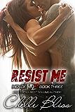 Resist Me (Men of Inked Book 3)