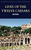 Image of Lives of the Twelve Caesars (Wordsworth Classics of World Literature)