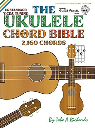 The Ukulele Chord Bible Gcea Standard C6 Tuning 2160 Chords