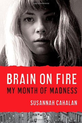 Download Brain on Fire: My Month of Madness PDF