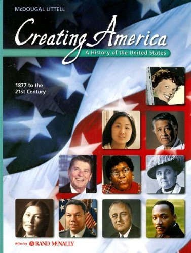 Creating America: 1877 to the 21st Century: Student Edition © 2005 1877 to the 21st Century 2005