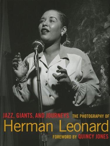 Jazz, Giants and Journeys: The Photography of Herman Leonard - Herman Leonard Jazz