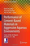 Performance of Cement-Based Materials in Aggressive Aqueous Environments : State-Of-the-Art Report, RILEM TC 211 - PAE, , 9400754124