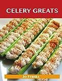 Celery Greats, Jo Franks, 1743446489