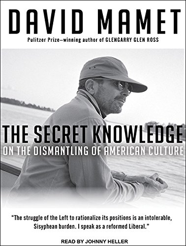 Download The Secret Knowledge: On the Dismantling of American Culture PDF