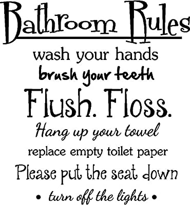 #2 Bathroom Rules wash your hands brush your teeth flush floss hang up your towel replace empty toiltet paper please put the seat down turn off the lights. cute inspirational home bathroom vinyl