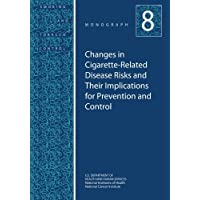 Changes in Cigarette-Related Disease Risks and Their Implications for Prevention...