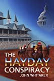 The Hayday Conspiracy, John Whitaker, 1420836749