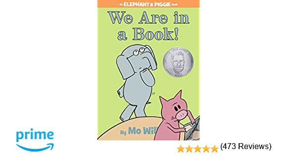 We Are in a Book! (An Elephant and Piggie Book): Mo Willems ...
