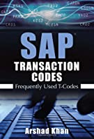 SAP Transaction Codes: Frequently Used T-Codes Front Cover