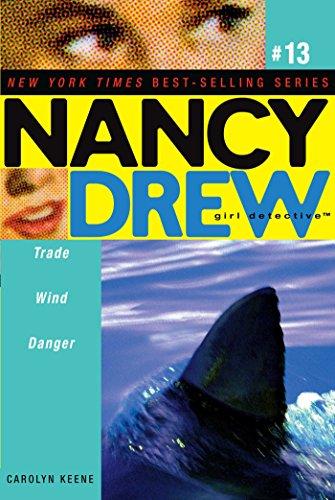 Trade wind danger nancy drew all new girl detective book 13 trade wind danger nancy drew all new girl detective book 13 by fandeluxe PDF
