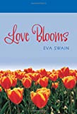 Love Blooms, Eva Swain, 0803499337
