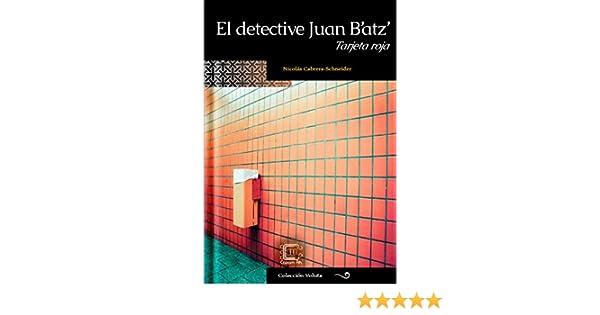 El detective Juan Batz: Tarjeta roja (Colección Voluta nº 6) (Spanish Edition)