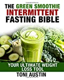 img - for Green Smoothies and Intermittent Fasting Bible by Toni Austin (2016-07-22) book / textbook / text book