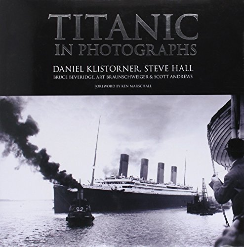Titanic in Photographs (Titanic Collection) by Daniel Klistorner (14-Sep-2011) Hardcover