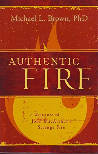Image of Authentic Fire: A Response to John MacArthur's Strange Fire