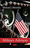 Military Advisors, Michael J. Metrinko, 1606923862