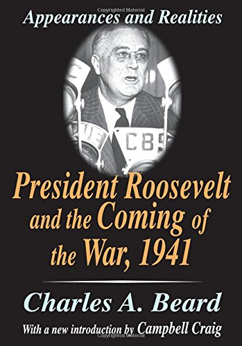 President Roosevelt and the Coming of the War, 1941: Appearances and Realities