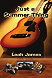 Just a Summer Thing, Leah James, 0595217516