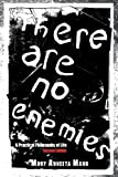 There Are No Enemies, Mary Anneeta Mann, 1468510088