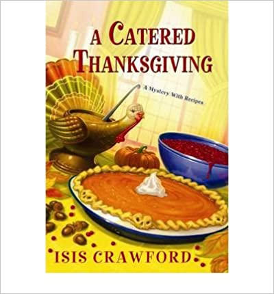 Book A Catered Thanksgiving [ A CATERED THANKSGIVING BY Crawford, Isis ( Author ) Nov-01-2011