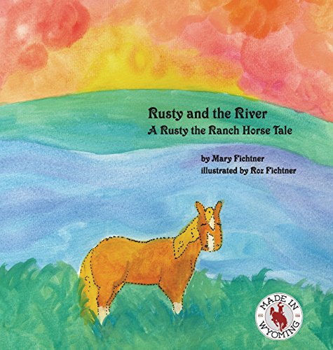 Rusty and the River: A Rusty the Ranch Horse Tale (Horse River)