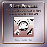 img - for 5 Life Energies: The Choice You Have in How Energy Shapes Your Life book / textbook / text book