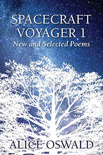 Spacecraft Voyager 1: New and Selected Poems (Memorial By Oswald Alice)