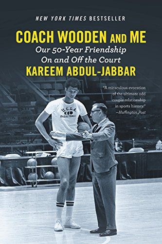 Coach Wooden and Me: Our 50-Year Friendship On and Off the Court -