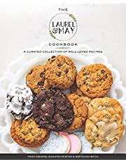 The Laurel and May Cookbook: A Curated Collection of Well-Loved Recipes