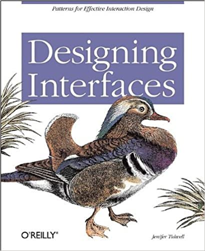 Designing Interfaces: Patterns for Effective Interaction Design by Jenifer Tidwell (2005-12-01)