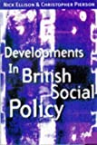 Developments in British Social Policy, Nick Ellison and Chris Pierson, 033365921X