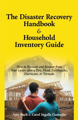 The Disaster Recovery Handbook & Household Inventory Guide