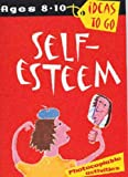 img - for Self Esteem: Age 8-10 (Ideas to Go: Self-esteem) book / textbook / text book