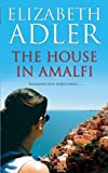 Front cover for the book The House in Amalfi by Elizabeth Adler